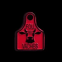 FOU DES VACHES- Magnet métal